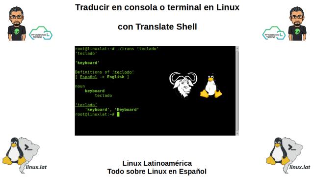 ¿Como traducir desde la consola en GNU/Linux? - Linux Latinoamérica