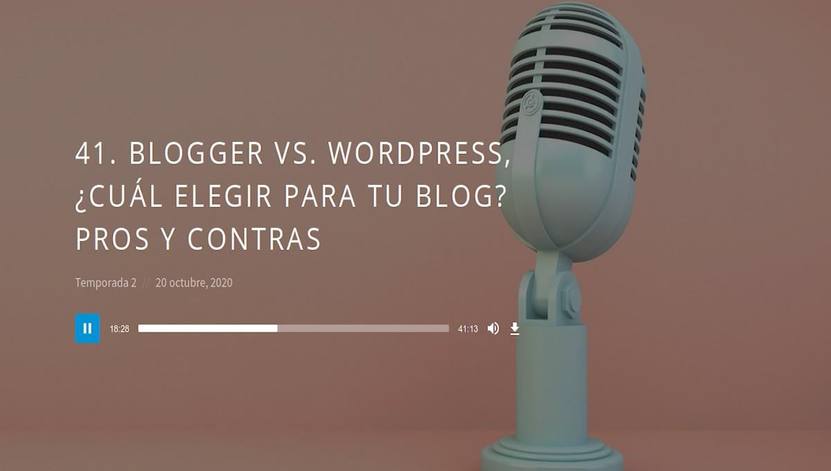 41. Blogger VS. WordPress, ¿cuál elegir para tu blog? PROS y CONTRAS