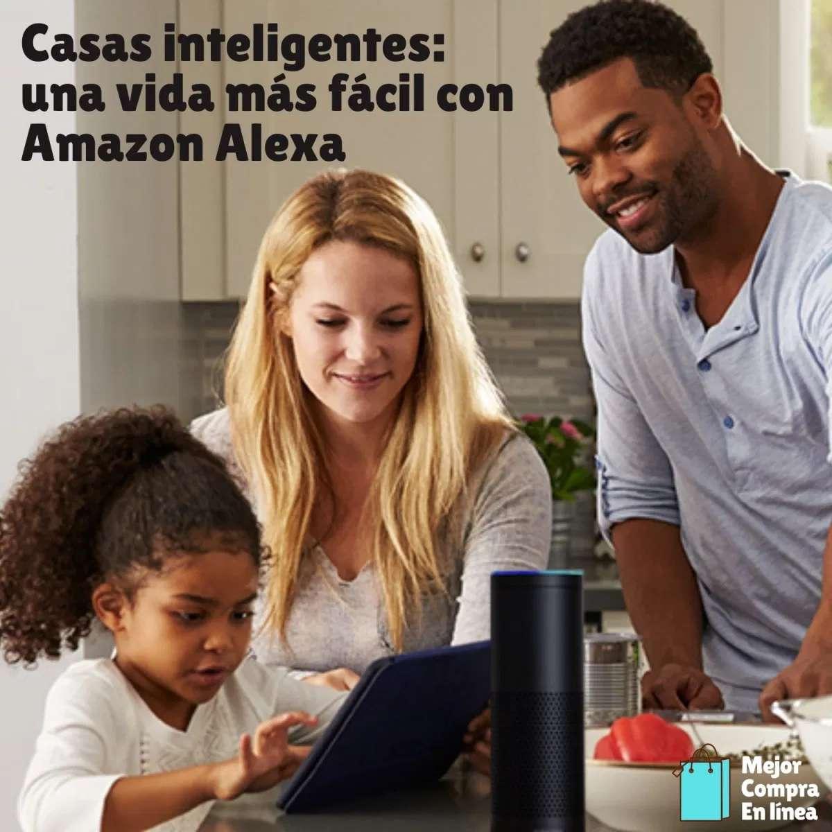 Casas inteligentes: una vida más fácil con Amazon Alexa