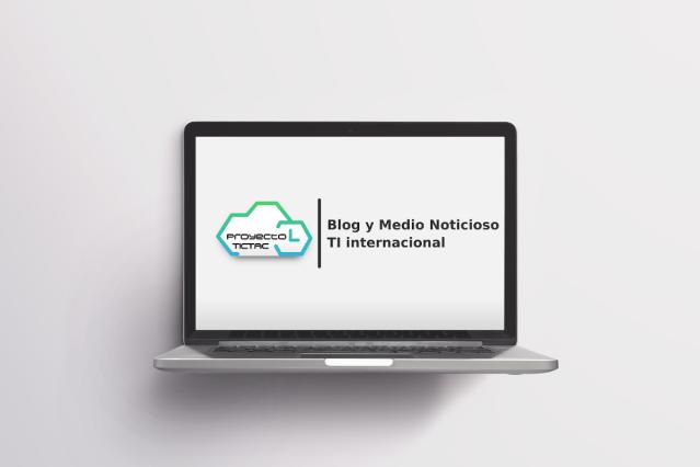 Proyecto Tic Tac: Blog y Medio noticioso TI internacional