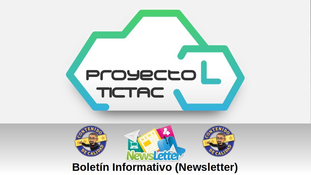 Boletín Informativo (Newsletter) del Proyecto Tic Tac