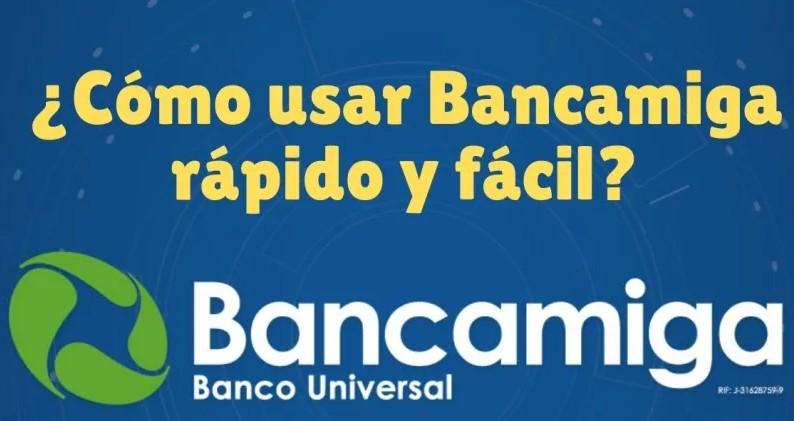 Bancamiga: Servicios, trámites, requisitos y más sobre sus actividades