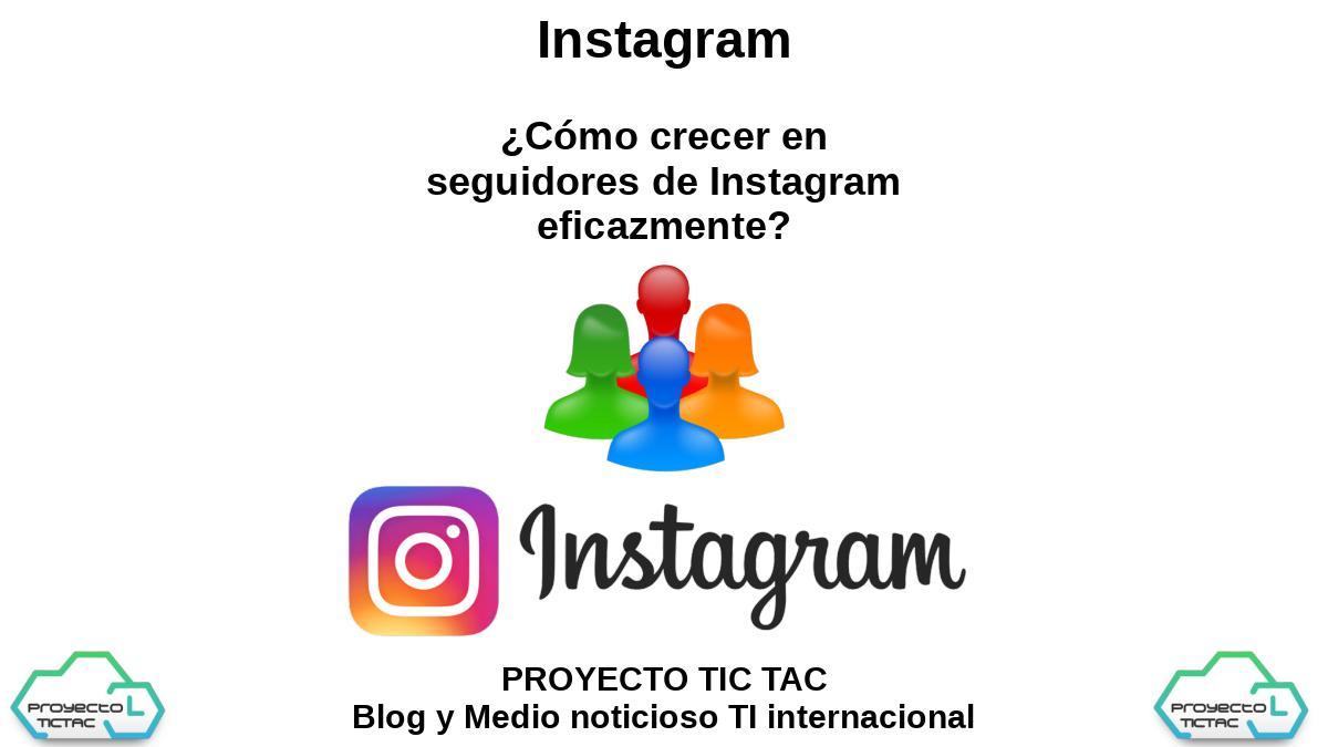 Instagram: ¿Cómo crecer en seguidores de Instagram eficazmente?