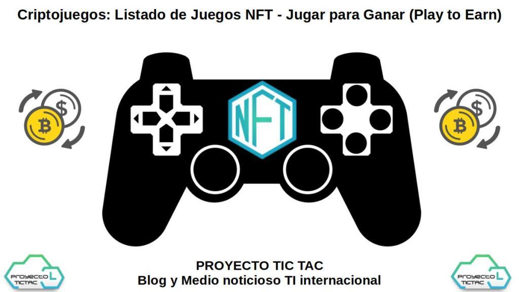 Criptojuegos: Listado de Juegos NFT - Jugar para Ganar (Play to Earn)